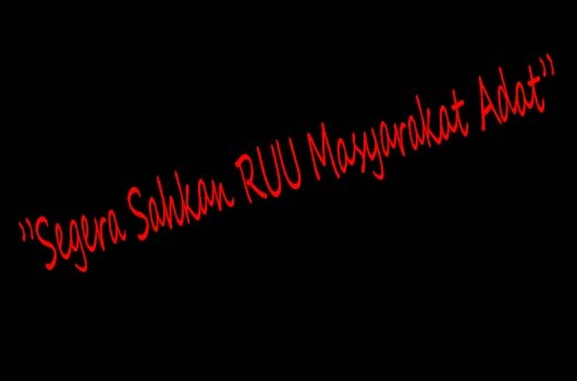 """Peringatan Hari Kebangkitan Masyarakat Adat Nusantara dan 14 Tahun AMAN  """"Segera Sahkan RUU Masyarakat Adat"""""""